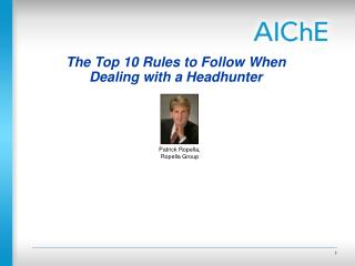 The Top 10 Rules to Follow When Dealing with a Headhunter