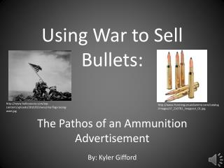 Using War to Sell Bullets: