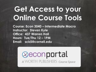 Get  Access to your  O nline Course  Tools Course : Econ 3040 – Intermediate Macro