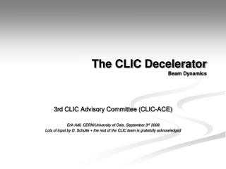 The CLIC Decelerator  Beam Dynamics