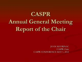 CASPR  Annual General Meeting Report of the Chair