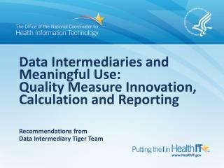 Data Intermediaries and Meaningful Use: Quality Measure Innovation, Calculation and Reporting
