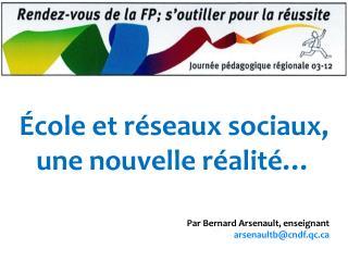 École  et  réseaux sociaux ,  une  nouvelle  réalité …