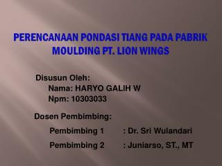 PERENCANAAN PONDASI TIANG  PADA PABRIK MOULDING PT. LION WINGS