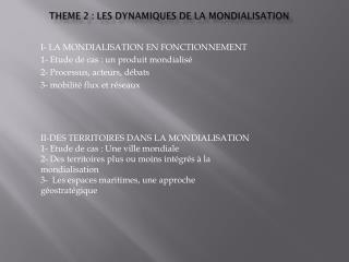 THEME 2 : LES DYNAMIQUES DE LA MONDIALISATION