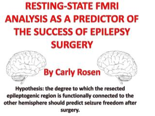 RESTING-STATE FMRI ANALYSIS AS A PREDICTOR OF THE  SUCCESS OF  EPILEPSY SURGERY