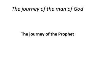 The journey of the man of God