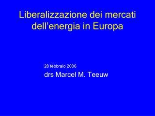 Liberalizzazione dei mercati dell energia in Europa