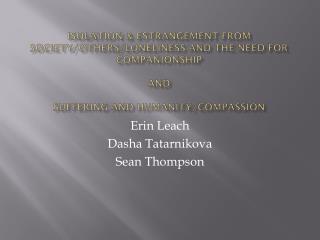 Erin Leach Dasha Tatarnikova Sean Thompson