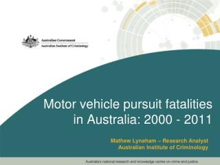 Motor vehicle pursuit fatalities in Australia: 2000 - 2011
