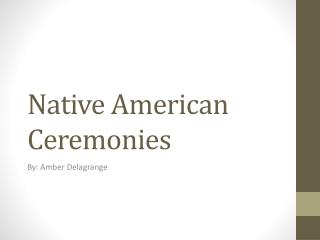 Native American Ceremonies