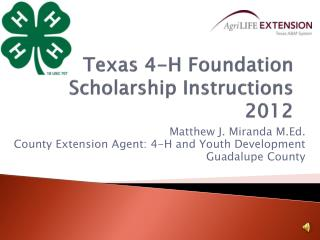 Texas 4-H Foundation Scholarship Instructions 2012