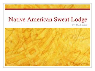 Native American Sweat Lodge