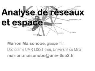 Analyse de réseaux et espace