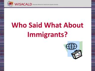 Who Said What About Immigrants?