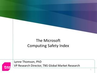 Lynne Thomson, PhD VP Research Director, TNS Global Market Research