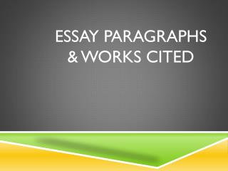 Essay Paragraphs & Works Cited