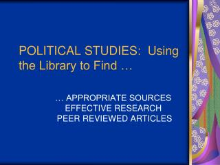 POLITICAL STUDIES:  Using the Library to Find …