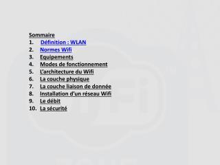 Sommaire  1.      Définition : WLAN Normes Wifi Equipements  Modes de fonctionnement
