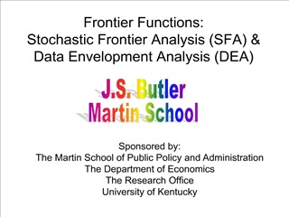 Frontier Functions:    Stochastic Frontier Analysis SFA  Data Envelopment Analysis DEA