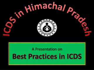 A Presentation on Best Practices in ICDS