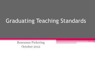 Graduating Teaching Standards