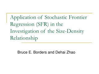 Application of Stochastic Frontier Regression SFR in the Investigation of the Size-Density Relationship