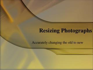 Resizing Photographs