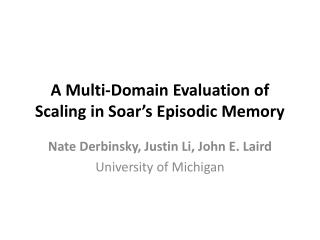A Multi-Domain Evaluation of Scaling in Soar's Episodic Memory