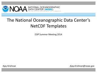 The National Oceanographic Data Center's NetCDF Templates