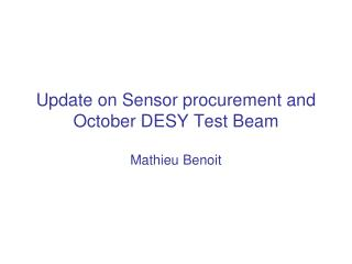 Update on  Sensor procurement  and  October  DESY Test  Beam