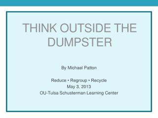 Think outside the dumpster