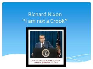 Richard Nixon �I am not a Crook�