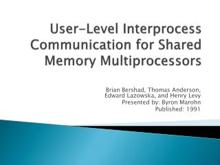 User-Level Interprocess Communication for Shared Memory Multiprocessors