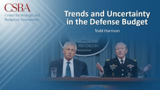 Trends and Uncertainty in the Defense Budget