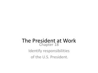 The President at Work