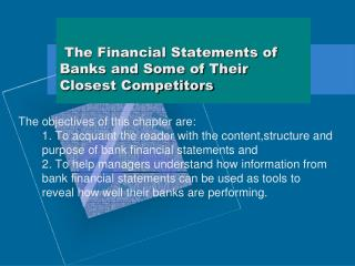 The Financial Statements of Banks and Some of Their Closest Competitors