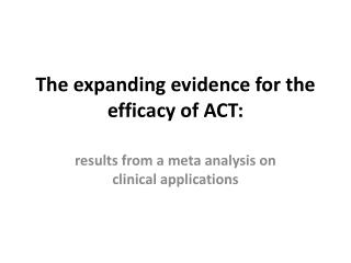 The expanding evidence for the efficacy of ACT: