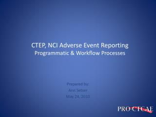 CTEP, NCI Adverse Event Reporting Programmatic & Workflow Processes