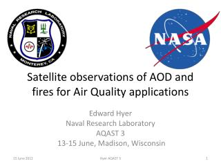 Satellite observations of AOD and fires for Air Quality applications