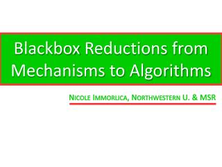 Blackbox  Reductions from Mechanisms to Algorithms