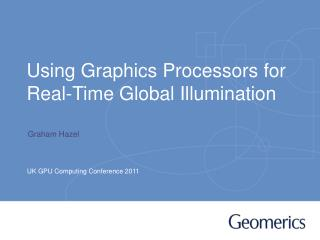 Using Graphics Processors for Real-Time Global Illumination