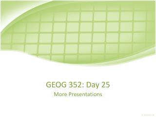 GEOG 352: Day 25