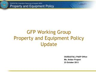 GFP Working Group Property and Equipment Policy Update