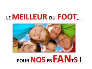 LE  MEILLEUR DU FOOT ,…