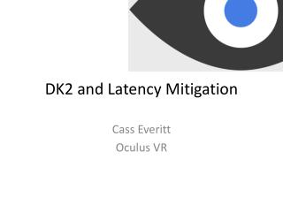 DK2 and Latency Mitigation
