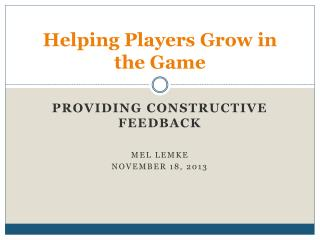 Helping Players Grow in the Game