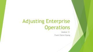 Adjusting Enterprise Operations