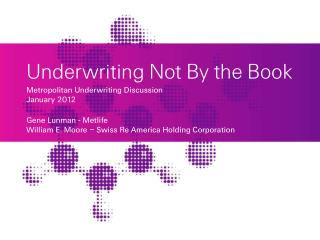 Underwriting Not By the Book