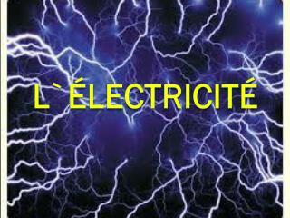L`électricité